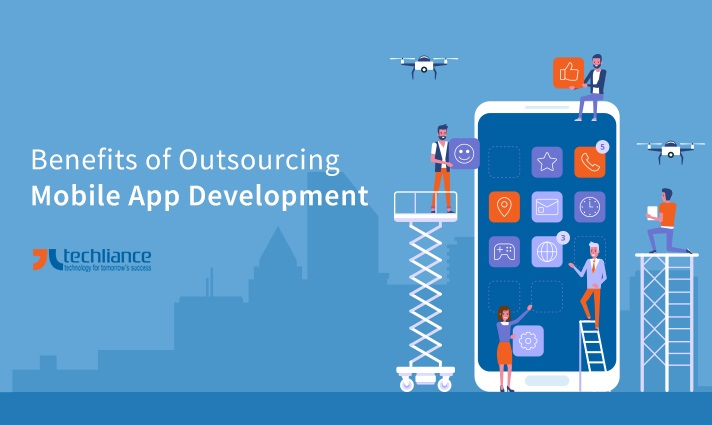 Top Benefits of Outsourcing Mobile App Development