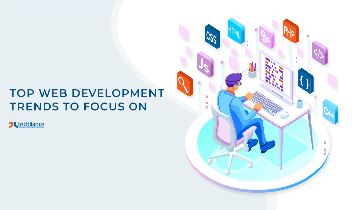 Top Web Development Trends to Focus on