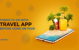 Things to do with Travel App before going on Tour