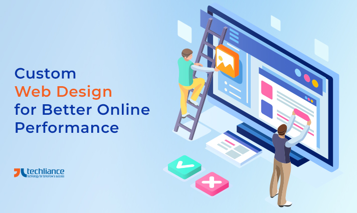 Custom Web Design for Better Online Performance