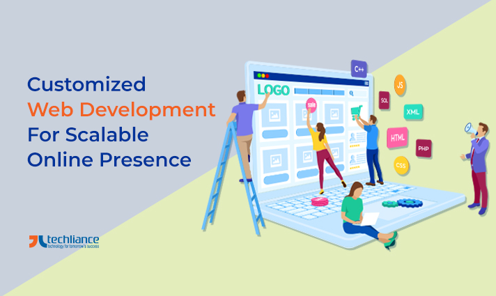 Customized Web Development for Scalable Online Presence