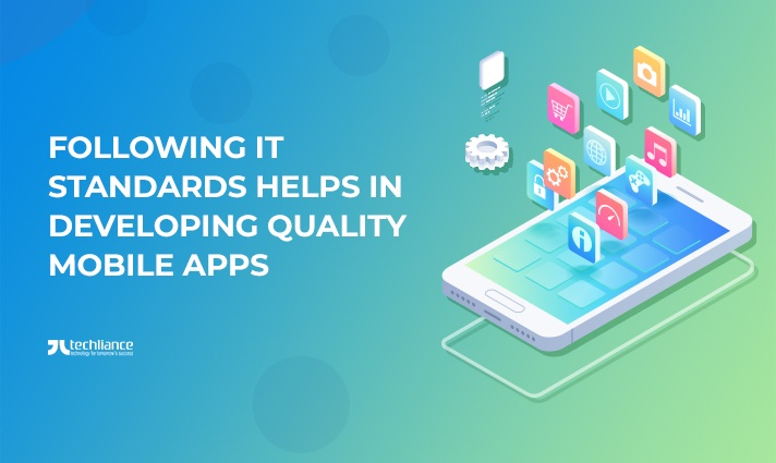 Following IT Standards Helps In Developing Quality Mobile Apps