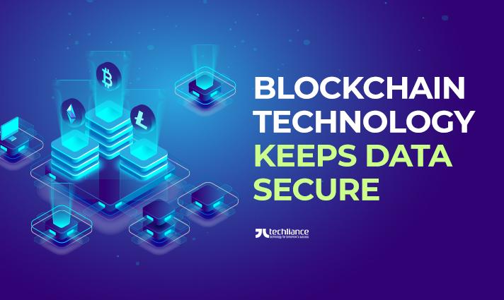 Blockchain Technology keeps Data secure
