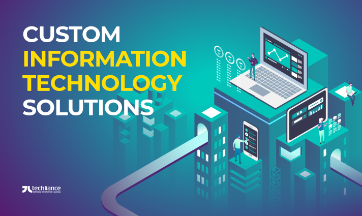 Custom Information Technology Solutions