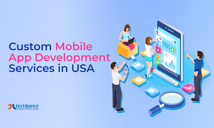 Custom Mobile App Development Services in the USA