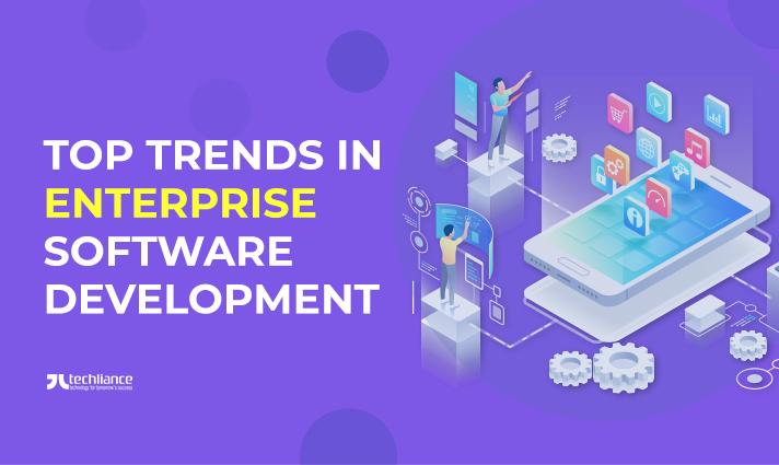 Top Trends in Enterprise Software Development