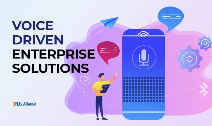 Voice-driven Enterprise Solutions