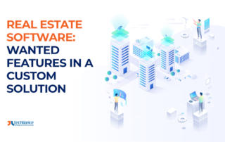 Real Estate Software: Wanted Features in a Custom Solution