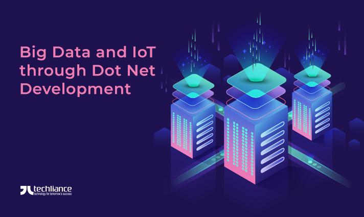 Big Data and IoT solutions through Dot Net Development