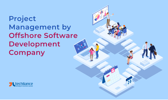 Offshore Software Development Company does better Project Management of assigned Technology solution
