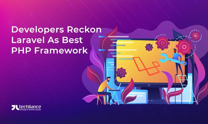 Developers reckon Laravel as the best PHP framework