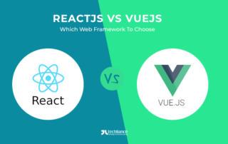 ReactJS vs VueJS - Which Web Framework to Choose