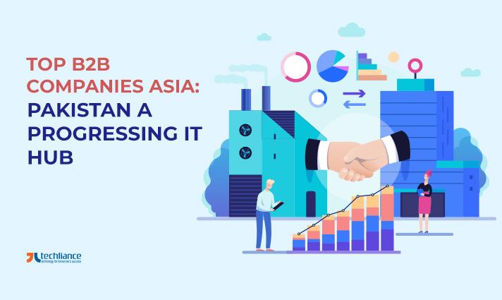 Top B2B Companies Asia - Pakistan A Progressing IT Hub