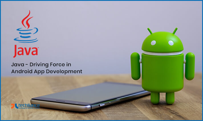 Java - Driving Force in Android App Development