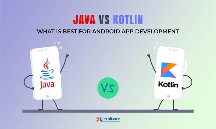 Java vs Kotlin - What is Best for Android App Development
