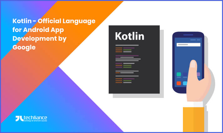 Kotlin - Official Language for Android App Development by Google