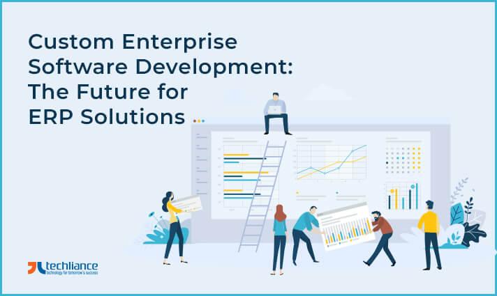 Custom Enterprise Software Development - The Future of ERP Solutions