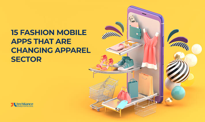 15 Fashion Mobile Apps that are Transforming the Apparel Sector