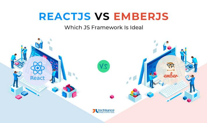 ReactJS vs EmberJS - Which JS Framework is Ideal