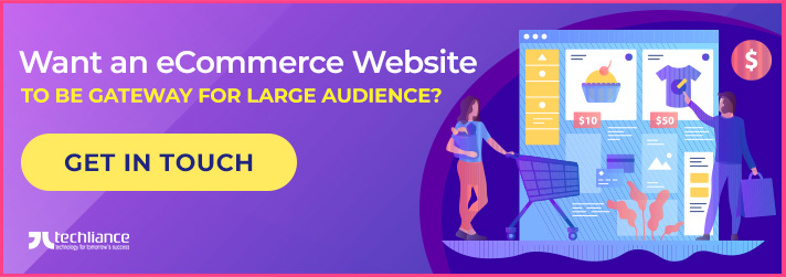 Want an eCommerce Website to be Gateway for large Audience?