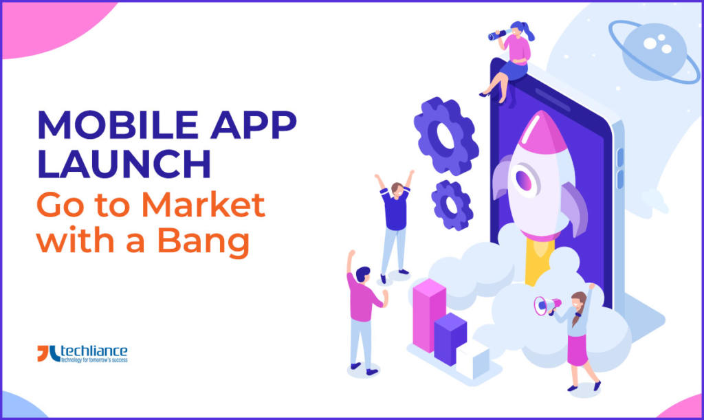 Mobile App Launch - Go to Market with a Bang
