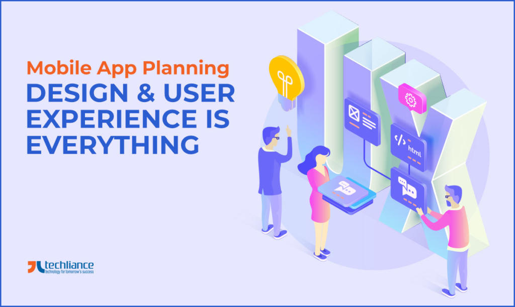 Mobile App Planning - Design and User Experience is Everything