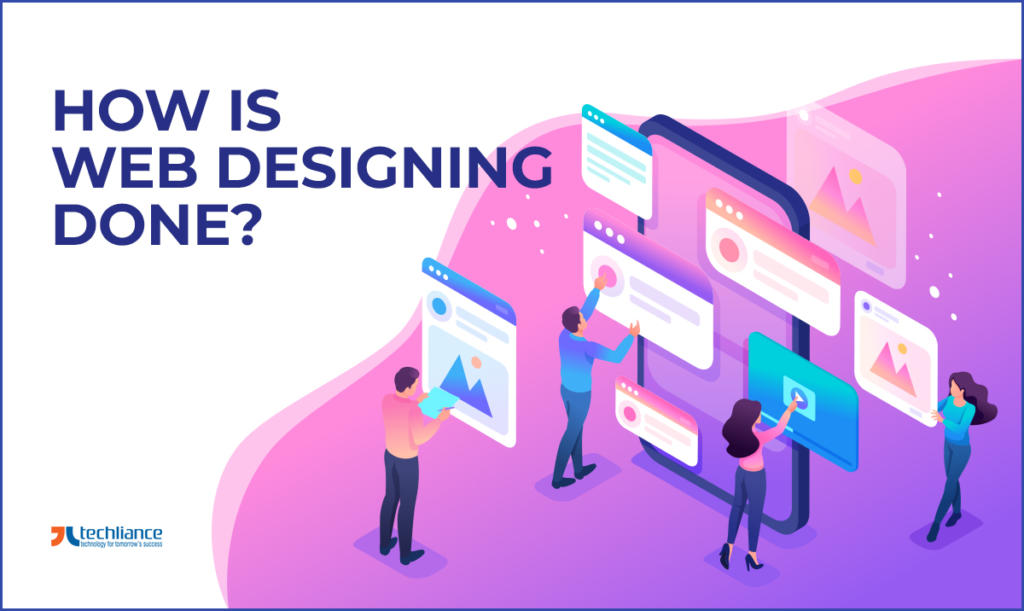 How is Web Designing performed