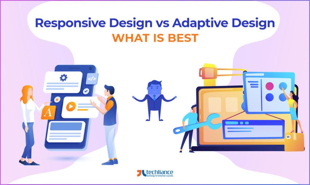 Responsive Design vs Adaptive Design - What is Best