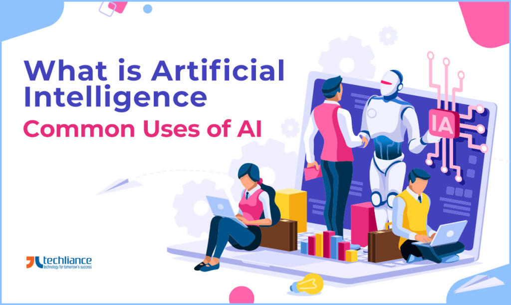 What is Artificial Intelligence - Common Uses of AI