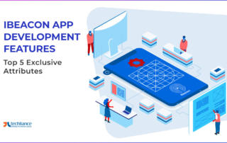 iBeacon App Development Features - Top 5 Exclusive Attributes