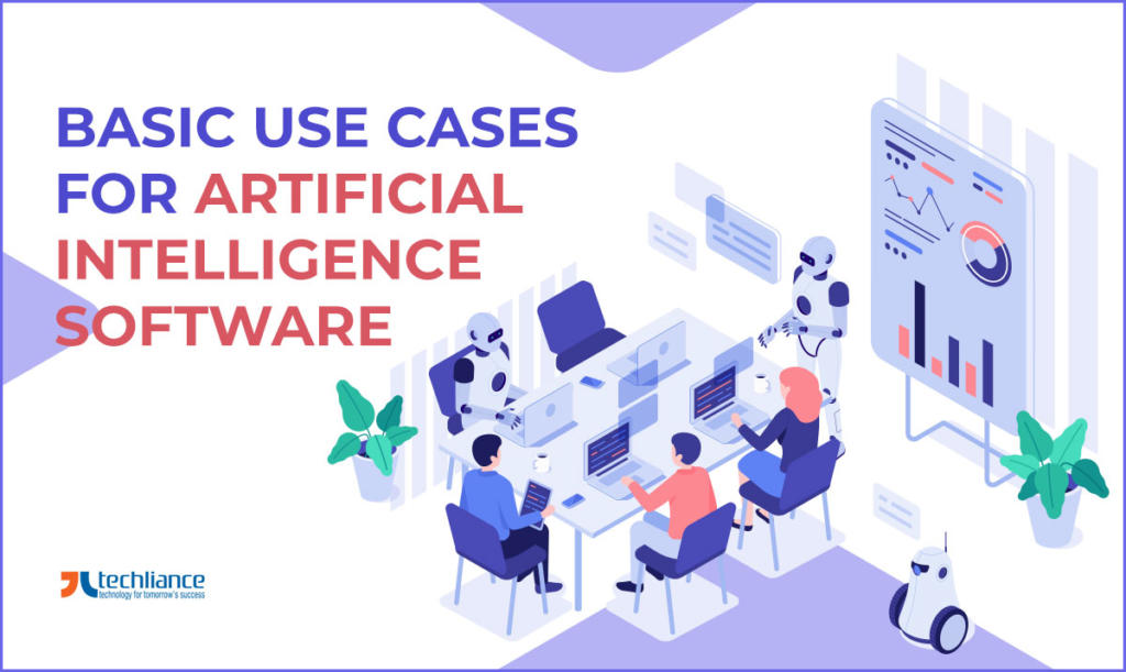 Basic Use Cases for Artificial Intelligence Software