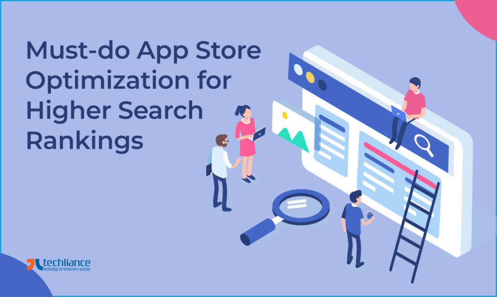 Must-do App Store Optimization for Higher Search Rankings