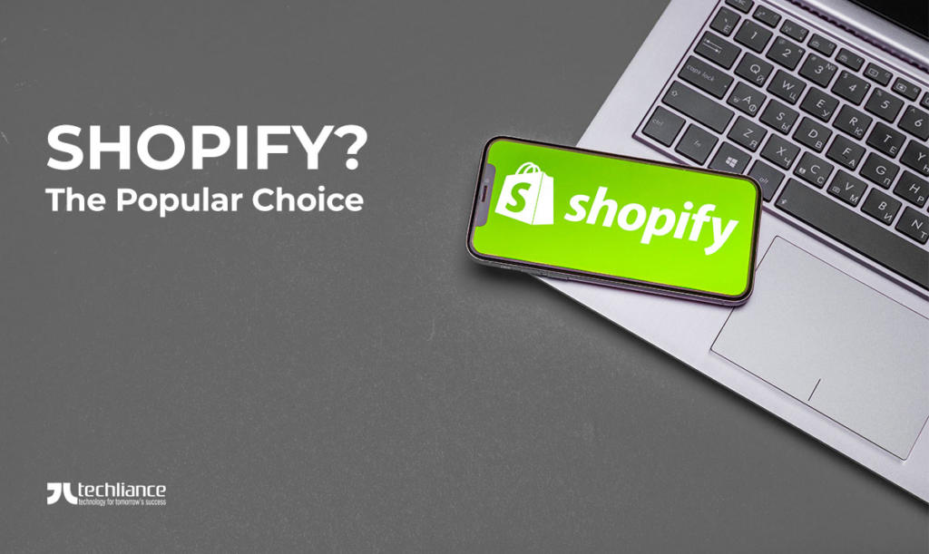 Shopify - The Popular Choice