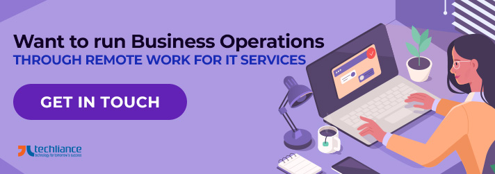 Want to run Business Operations through Remote Work for IT Services
