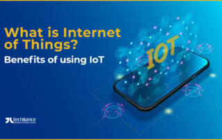 What is Internet of Things - Benefits of using IoT
