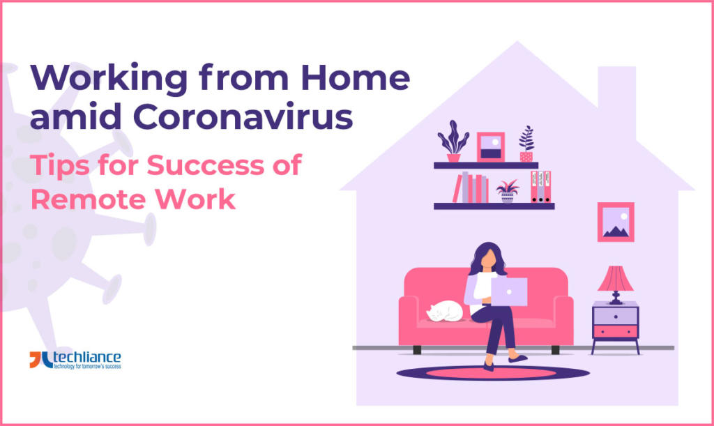 Working from Home amid Coronavirus - Tips for Success of Remote Work