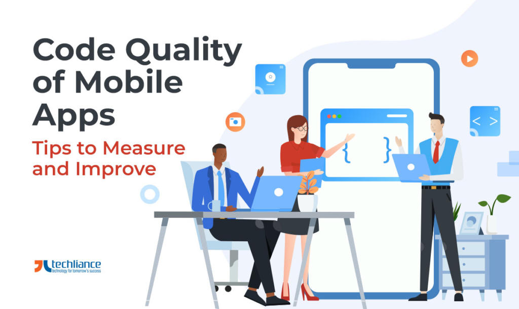 Code Quality of Mobile Apps - Tips to Measure and Improve