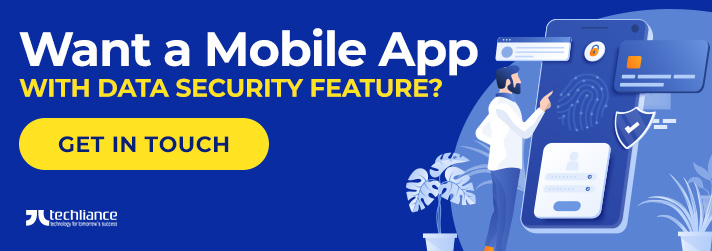 Want a Mobile App with Data Security feature