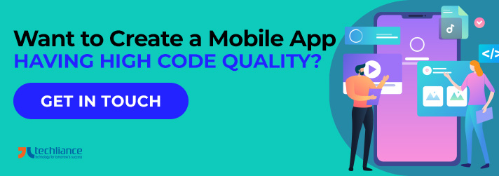 Want to Create a Mobile App having High Code Quality