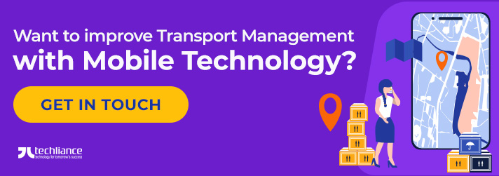 Want to improve Transport Management with Mobile Technology