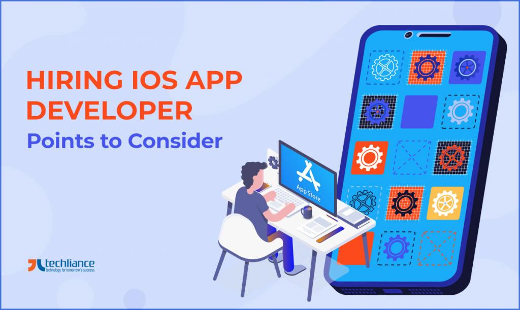 Hiring iOS App Developer - Points to Consider