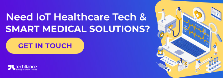 Need IoT Healthcare Tech and Smart Medical Solutions