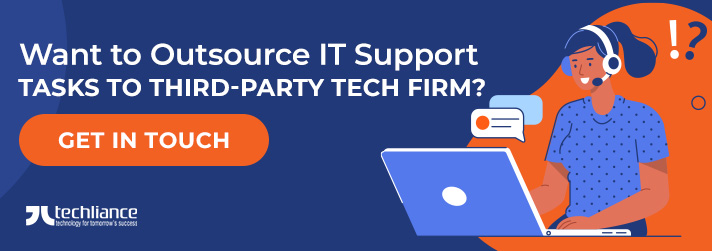 Want to Outsource IT Support Tasks to third party Tech Firm