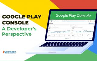 Google Play Console - A Developer's Perspective