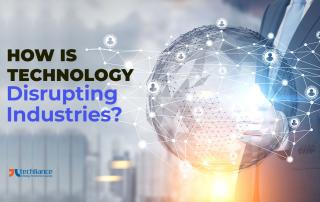 How is Technology Disrupting Industries