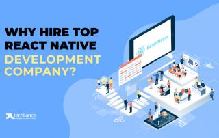 Why hire top React Native Development Company