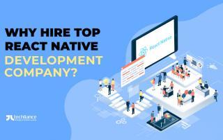 Why hire top React Native Development Company