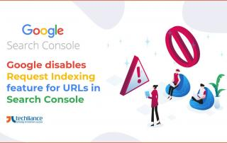 Google disables Request Indexing feature for URLs in Search Console
