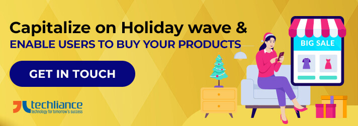Capitalize on Holiday wave and enable users to buy your Products