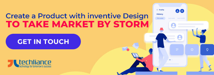 Create a Product with inventive Design to take the market by storm
